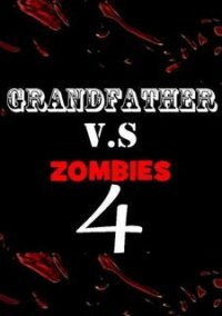 Обложка Grandfather V.S Zombies 4