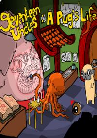 Обложка Seventeen Uncles: A Pug's Life