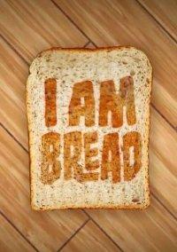 Обложка I Am Bread