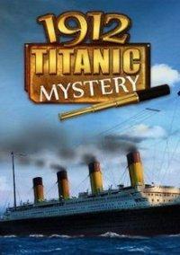 Обложка 1912: Titanic Mystery