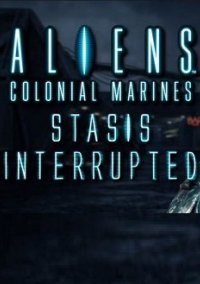 Обложка Aliens: Colonial Marines - Stasis Interrupted