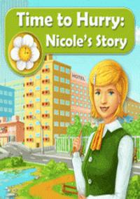 Обложка Time to Hurry: Nicole's Story