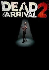 Dead on Arrival 2 – фото обложки игры
