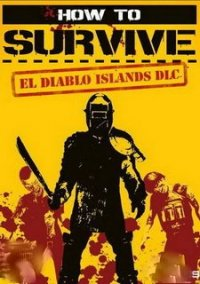 Обложка How to Survive: El Diablo Islands