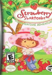 Обложка Strawberry Shortcake: Summertime Adventure