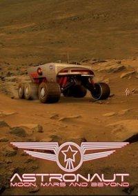 Обложка Astronaut: Mars, Moon, and Beyond