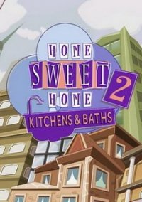 Обложка Home Sweet Home 2: Kitchens and Baths