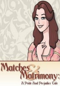 Обложка Matches and Matrimony: A Pride and Prejudice Tale
