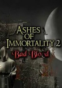Ashes of Immortality II - Bad Blood – фото обложки игры