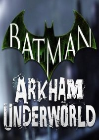 Обложка Batman: Arkham Underworld