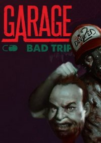 GARAGE: Bad Trip – фото обложки игры