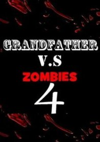 Grandfather V.S Zombies 4