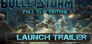 Bulletstorm: Full Clip Edition. Трейлер к выходу игры