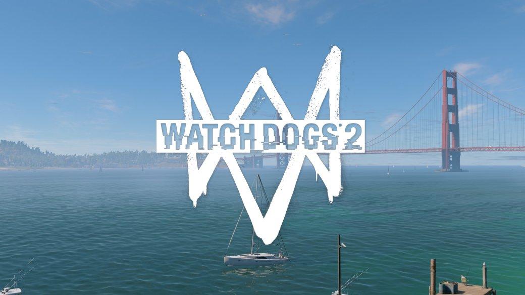 Первые впечатления отWatch Dogs2 | Канобу